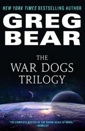 The War Dogs Trilogy by Greg Bear image
