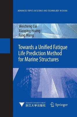 Towards a Unified Fatigue Life Prediction Method for Marine Structures by Weicheng Cui