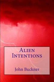Alien Intentions by John Buckner image