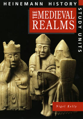 Heinemann History Study Units: Student Book. Medieval Realms by Nigel Kelly image