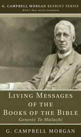 Living Messages of the Books of the Bible by G Campbell Morgan