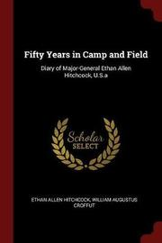 Fifty Years in Camp and Field by Ethan Allen Hitchcock image