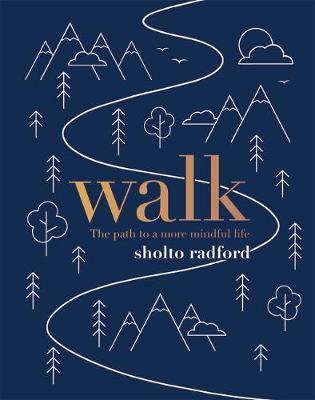 Walk by Sholto Radford