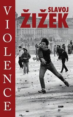Violence by Slavoj Z?iz?ek