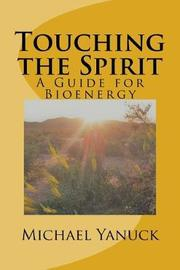Touching the Spirit by Michael D Yanuck