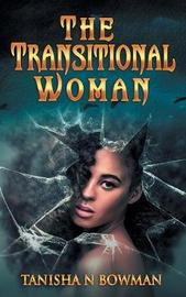 The Transitional Woman by Tanisha N Bowman image