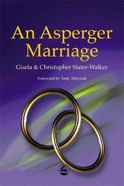 An Asperger Marriage by Gisela Slater-Walker