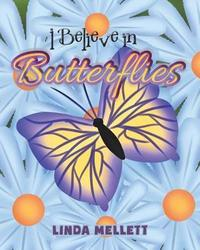 I Believe in Butterflies by Linda Mellett image