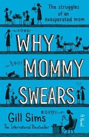 Why Mommy Swears by Gill Sims