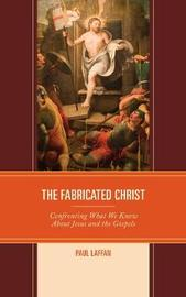 The Fabricated Christ by Paul Laffan