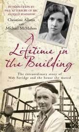Lifetime in the Building: The Extraordinary Story of May Savidge and the House She Moved by Christine Adams image