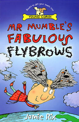 Mr.Mumble's Fabulous Flybrows by Jamie Rix image