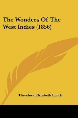 The Wonders Of The West Indies (1856) by Theodora Elizabeth Lynch image