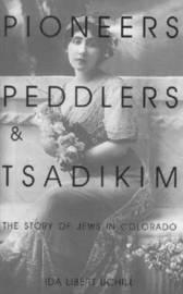 Pioneers, Peddlers, and Tsadikim by Ida Libert Uchill image