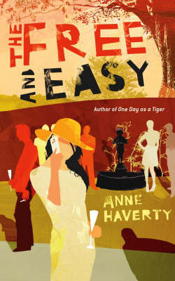 The Free and Easy by Anne Haverty