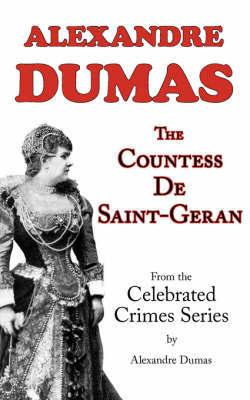 The Countess de Saint-Geran (from Celebrated Crimes) by Alexandre Dumas