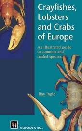 Crayfishes, Lobsters and Crabs of Europe by R. Ingle