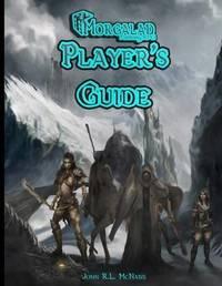 Morgalad Fantasy RPG Player's Guide by MR John R L McNabb image