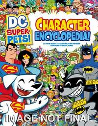 DC Super-Pets! Character Encyclopedia by Steve Korte