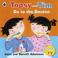 Topsy and Tim: Go to the Dentist by Jean Adamson