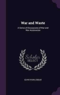 War and Waste by David Starr Jordan image