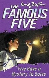 Five Have a Mystery to Solve by Enid Blyton image