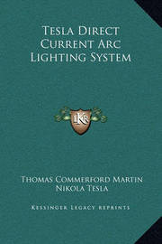 Tesla Direct Current ARC Lighting System by Nikola Tesla
