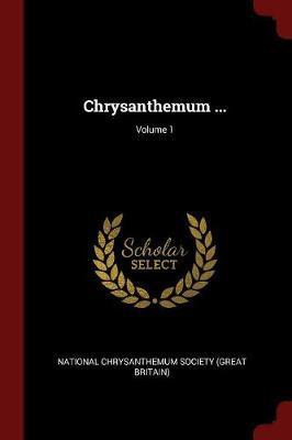 Chrysanthemum ...; Volume 1 image