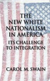 The New White Nationalism in America by Carol M. Swain image