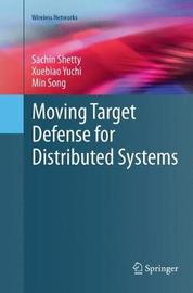 Moving Target Defense for Distributed Systems by Sachin Shetty