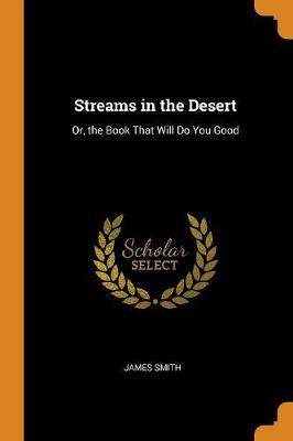 Streams in the Desert by James Smith