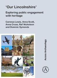 `Our Lincolnshire': Exploring public engagement with heritage by Carenza Lewis