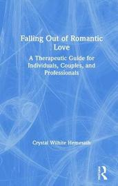 Falling Out of Romantic Love by Crystal Wilhite Hemesath