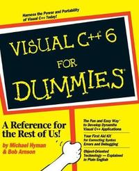 Visual C++ 6 For Dummies by Bob Arnson