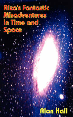 Alza's Fantastic Misadventures in Time and Space by Alan Hall image