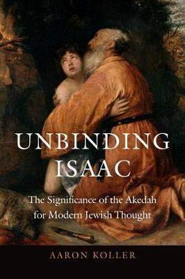 Unbinding Isaac by Aaron Koller