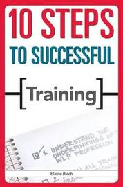 10 Steps to Successful Training by Elaine Biech