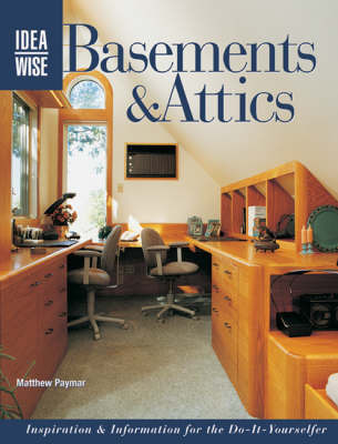 Ideawise Basements and Attics by Matthew Paymar