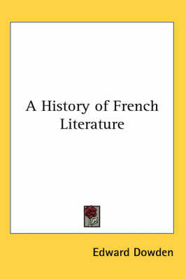 A History of French Literature by Edward Dowden