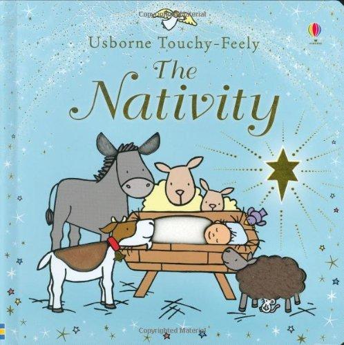 The Nativity (Usborne Touchy-Feely) by Fiona Watt