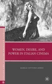 Women, Desire, and Power in Italian Cinema by Marga Cottino-Jones image