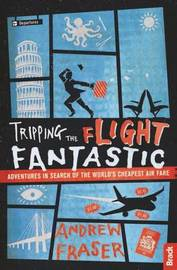 Tripping the Flight Fantastic by Andrew Fraser