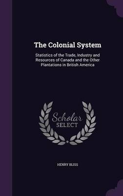 The Colonial System by Henry Bliss image
