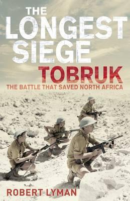 The Longest Siege by Robert Lyman