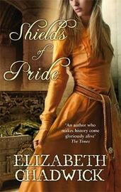 Shields of Pride by Elizabeth Chadwick