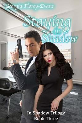 Staying in Shadow by Georgia Florey-Evans