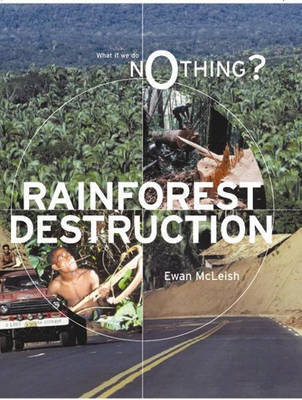 What If We Do Nothing?: Rainforest Destruction by Ewan McLeish