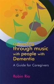 Connecting through Music with People with Dementia by Robin Rio