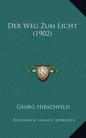 Der Weg Zum Licht (1902) by Georg Hirschfeld