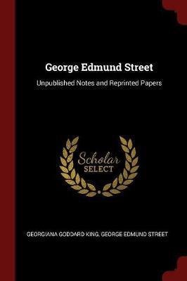 George Edmund Street by Georgiana Goddard King